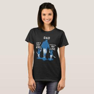 dad is a sons first hero and a daughters first lov T-Shirt starting at 27.30