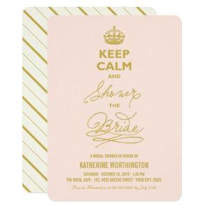 Keep Calm And Shower The Bride Funny Bridal Shower Invitation starting at 2.46