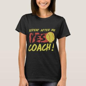 repeat after me yes coach baseball T-Shirt starting at 20.75