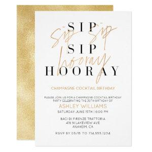 Sip Sip Hooray Gold Champagne Cocktail Birthday Invitation starting at 2.40