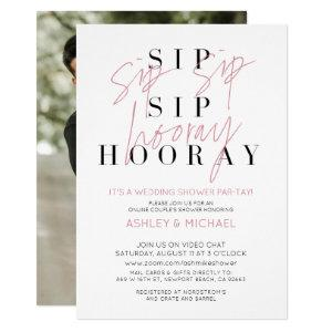 Sip Sip Hooray Simple Photo Virtual Wedding Shower Invitation starting at 2.40